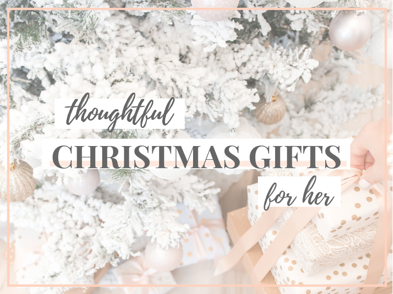 Christmas Gifts For Her.15 Thoughtful Christmas Gifts For Her The Wayward Way